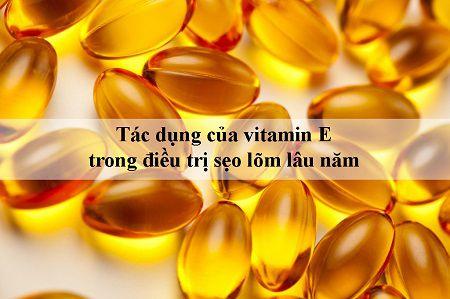 trị sẹo rỗ lâu năm trên mặt bằng vitamin e